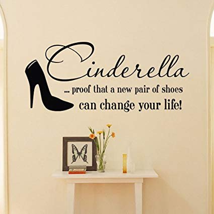 Cinderella is proof a new pair of shoes can change your life