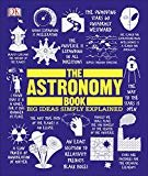 The Astronomy Book: Big Ideas Simply Explained Hardcover – September 5, 2017  by DK  (Author)