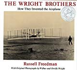 The Wright Brothers: How They Invented the Airplane Paperback – January 1, 1991  by Russell Freedman