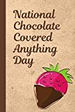 National Chocolate Covered Anything Day: December 16th | Cake | Confection | Sweet Treats | Strawberries | Fondue | Fountain | Bacon | Jalapeno's | PretzelsPaperback– September 9, 2019