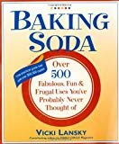 Baking Soda: Over 500 Fabulous, Fun, and Frugal Uses You've Probably Never Thought Of Paperback – November 25, 2003  by Vicki Lansky