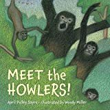 See all 3 images  Meet the Howlers! Paperback – February 1, 2010  by April Pulley Sayre  (Author), Woody Miller (Illustrator)