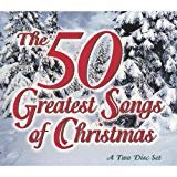The 50 Greatest Songs of Christmas  Various artists