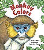 Monkey Colors Hardcover – July 1, 2012  by Darrin Lunde (Author), Patricia J. Wynne (Illustrator)