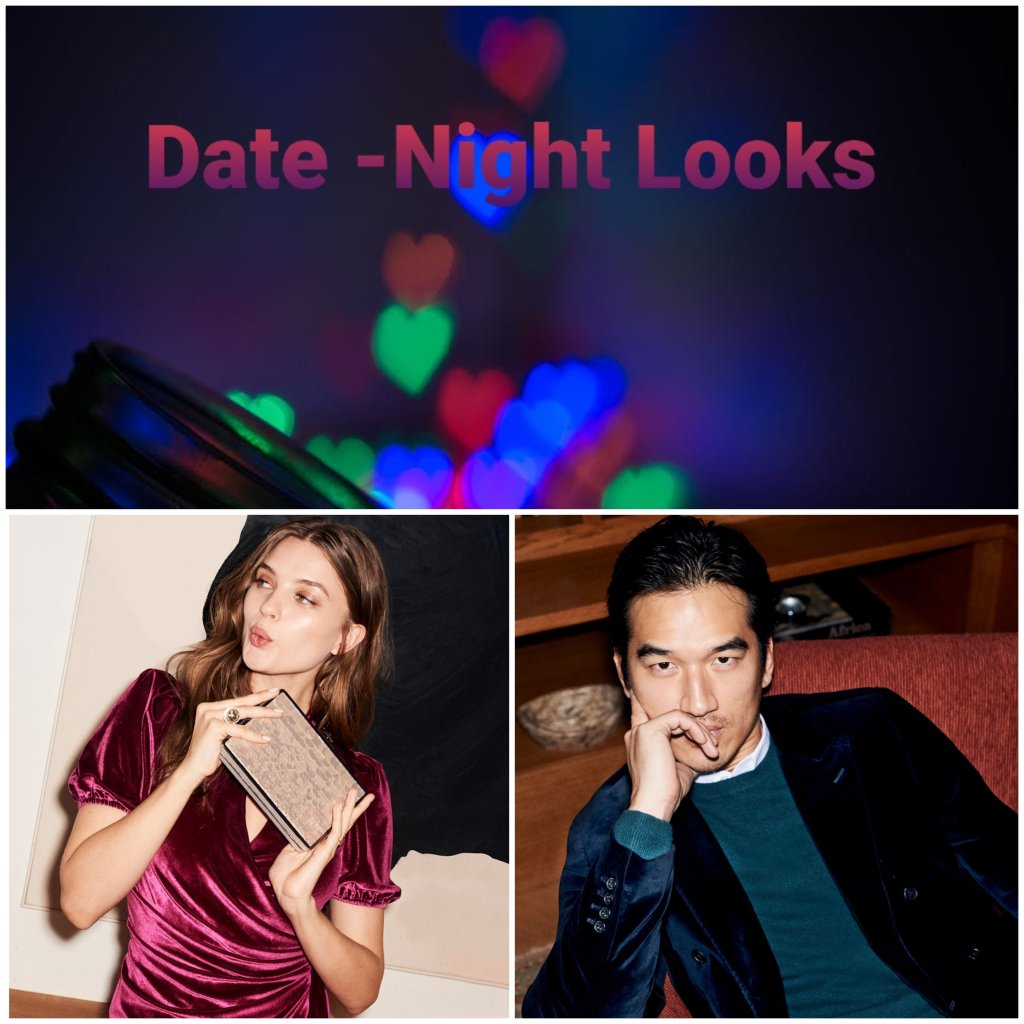 Date night looks for him and her.