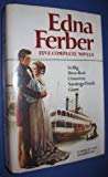 Edna Ferber: Five Complete Novels Hardcover – June 1, 1981  by Edna Ferber  (Author)
