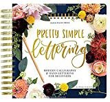 Pretty Simple Lettering: Modern Calligraphy & Hand Lettering for Beginners: A Step by Step Guide to Beautiful Hand Lettering & Brush Pen Calligraphy DesignSpiral-bound– July 13, 2019  byWhitney Farnsworth