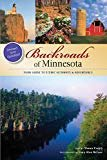 Backroads of Minnesota: Your Guide to Scenic Getaways & Adventures (A Pictorial Discovery Guide) Paperback – March 28, 2011  by Shawn Perich  (Author), Gary Nelson (Photographer