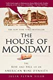 The House of Mondavi: The Rise and Fall of an American Wine Dynasty Paperback – May 1, 2008  by Julia Flynn Siler  (Author)
