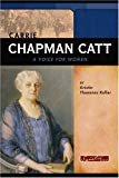 Carrie Lane Chapman - Activist - (January 9, 1859 - March 9, 1947)