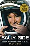 Sally Ride - Astronaut - (May 26, 1951 -July 23, 2012)