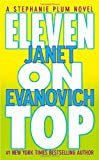 Eleven on Top  by Janet Evanovich  (Author) A Stephanie Plumb Novel
