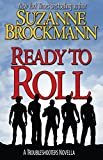 Ready to Roll: A Troubleshooters Novella (Troubleshooters Shorts and Novellas Book 5) Kindle Edition  by Suzanne Brockmann  (Author)