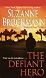 The Defiant Hero (Troubleshooters Book 2) Kindle Edition  by Suzanne Brockmann  (Author)