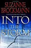 Into the Storm: A Novel (Troubleshooters Book 10) Kindle Edition  by Suzanne Brockmann  (Author)