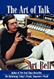 The Art of Talk Hardcover – September 1, 1998  by Art Bell  (Author)