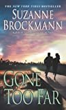 Gone Too Far (Troubleshooters Book 6) Kindle Edition  by Suzanne Brockmann  (Author)