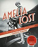 Amelia Lost: The Life and Disappearance of Amelia Earhart Kindle Edition  by Candace Fleming  (Author)