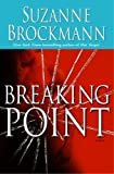 Breaking Point: A Novel (Troubleshooters Book 9) Kindle Edition  by Suzanne Brockmann  (Author)