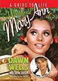 What Would Mary Ann Do?: A Guide To LifePaperback– March 27, 2019  byDawn Wells(Author),Steve Stinson(Author)