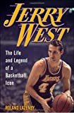 Jerry West: The Life and Legend of a Basketball Icon Hardcover – February 23, 2010  by Roland Lazenby  (Author)