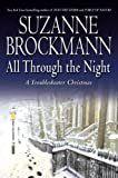 All Through the Night: A Troubleshooter Christmas (Troubleshooters Book 12) Kindle Edition  by Suzanne Brockmann  (Author)