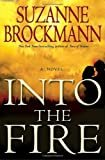 Into the Fire: A Novel (Troubleshooters Book 13) Kindle Edition  by Suzanne Brockmann  (Author)