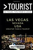 Greater Than a Tourist – Las Vegas Nevada USA: 50 Travel Tips from a Local Paperback – August 23, 2017  by Angela McQuay (Author), & 2 more