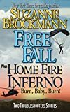 Free Fall & Home Fire Inferno (Burn, Baby, Burn): Two Troubleshooters Short Stories (Troubleshooters Shorts and Novellas Book 3) Kindle Edition  by Suzanne Brockmann  (Author)