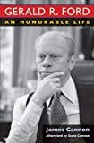 Gerald R. Ford: An Honorable LifeHardcover– April 16, 2013  byJames Cannon(Author),Scott Cannon(Contributor)