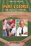 Sparky and George: The Unlikely Patron Saint of BaseballPaperback – October 12, 2016  byCarl Paul Maggio(Author)
