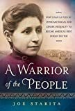 Warrior of the People: How Susan La Flesche Overcame Racial and Gender Inequality to Become America's First Indian Doctor Hardcover – November 1, 2016  by Joe Starita  (Author)