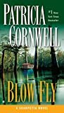 Blow Fly: Scarpetta (Book 12) (Kay Scarpetta)Kindle Edition  byPatricia Cornwell(Author