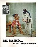 Bil Baird... He Pulled Lots of Strings