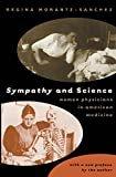 Sympathy and Science: Women Physicians in American MedicineKindle Edition  byRegina Morantz-Sanchez(Author)