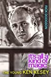 It's All a Kind of Magic: The Young Ken Kesey Kindle Edition  by Rick Dodgson  (Author)