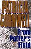 From Potter's Field: Scarpetta 6 (Kay Scarpetta) Kindle Edition  by Patricia Cornwell  (Author)