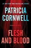 Flesh and Blood: A Scarpetta Novel (Kay Scarpetta Book 22) Kindle Edition  by Patricia Cornwell  (Author)