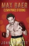 Max Baer: Clown Prince of BoxingPaperback– October 1, 2017  byJohn Jarrett(Author)
