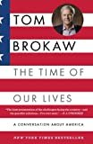 The Time of Our Lives: A conversation about AmericaKindle Edition  byTom Brokaw(Author)
