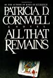 All That Remains Hardcover – August 17, 1992  by Patricia Cornwell  (Author)
