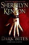 Dark Bites: A Short Story Collection (Dark-Hunter Novels)Hardcover– January 21, 2014  bySherrilyn Kenyon(Author)