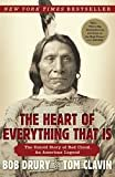 The Heart of Everything That Is: The Untold Story of Red Cloud, An American Legend Kindle Edition  by Bob Drury  (Author), Tom Clavin  (Author)