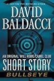 Bullseye: An Original Will Robie / Camel Club Short Story (Kindle Single)Kindle Edition  byDavid Baldacci(Author)