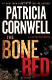 The Bone Bed (Scarpetta) Hardcover – October 16, 2012  by Patricia Cornwell  (Author)