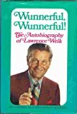 Wunnerful, wunnerful!: The autobiography of Lawrence WelkPaperback – January 1, 1973  byLawrence Welk(Author)