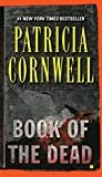 Book of the Dead: Scarpetta (Book 15) (The Scarpetta Series) Reprint Edition, Kindle Edition  by Patricia Cornwell  (Author)