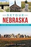Detour Nebraska: Historic Destinations & Natural WondersKindle Edition  byGretchen M. Garrison(Author)