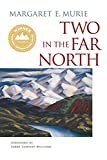 Two in the Far North Paperback – June 1, 2003  by Margaret E. Murie  (Author), Terry Tempest Williams (Author)