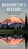 Washington's History, Revised Edition: The People, Land, and Events of the Far Northwest (Westwinds Press Pocket Guide) Hardcover – October 23, 2018  by Harry Ritter (Author)